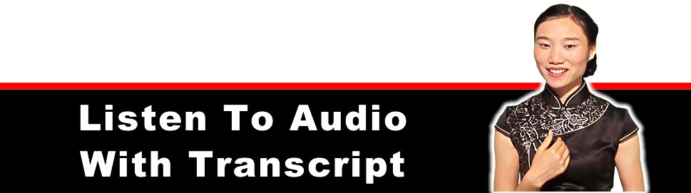 Chinese Audio Lessons and Transcript Without the Distraction of Video